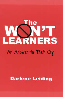 The Won't Learners: An Answer to Their Cry - Innovations in Education 2 (Hardback)