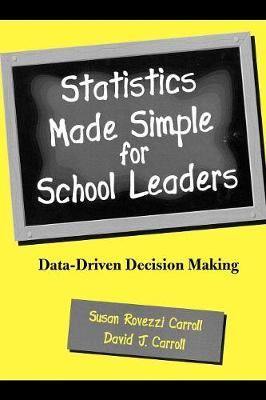 Statistics Made Simple for School Leaders: Data-Driven Decision Making (Paperback)