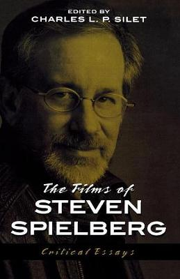 The Films of Steven Spielberg - The Scarecrow Filmmakers Series 94 (Paperback)