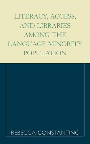 Literacy, Access, and Libraries Among the Language Minority Community (Paperback)