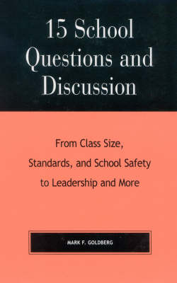 15 School Questions and Discussion: From Class Size, Standards, and School Safety to Leadership and More (Hardback)