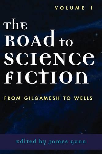 The Road to Science Fiction: From Gilgamesh to Wells - The Road to Science Fiction (Paperback)