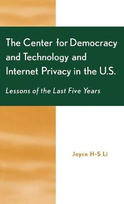 The Center for Democracy and Technology and Internet Privacy in the U.S.: Lessons of the First Five Years (Hardback)