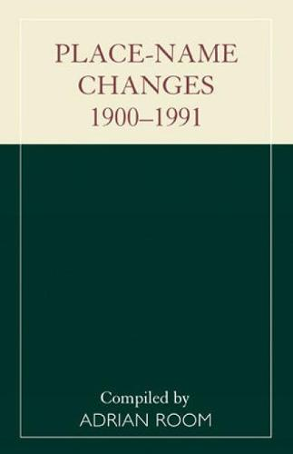 Place-Name Changes, 1900-1991 (Paperback)