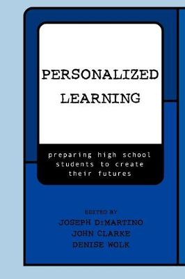 Personalized Learning: Preparing High School Students to Create their Futures (Paperback)