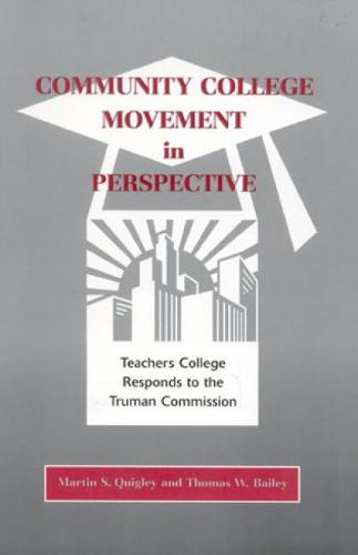 Community College Movement in Perspective: Teachers College Responds to the Truman Administration (Hardback)