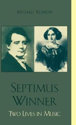 Septimus Winner: Two Lives in Music (Hardback)