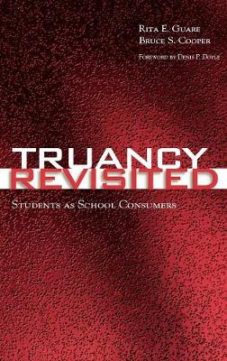 Truancy Revisited: Students as School Consumers (Hardback)