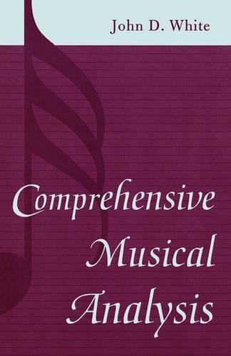 Comprehensive Musical Analysis (Paperback)