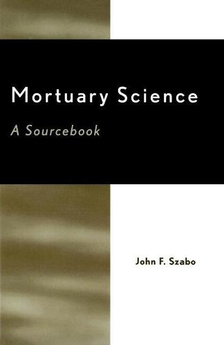Mortuary Science: A Sourcebook (Paperback)