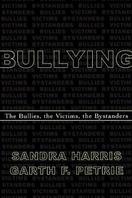 Bullying: The Bullies, the Victims, the Bystanders (Paperback)