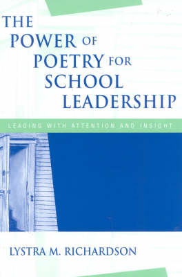The Power of Poetry for School Leadership: Leading With Attention and Insight (Paperback)