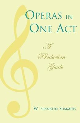 Operas in One Act: A Production Guide (Paperback)
