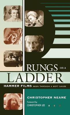 Rungs on a Ladder: Hammer Films Seen Through a Soft Gauze - The Scarecrow Filmmakers Series 101 (Hardback)