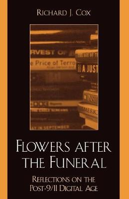 Flowers After the Funeral: Reflections on the Post 9/11 Digital Age (Paperback)