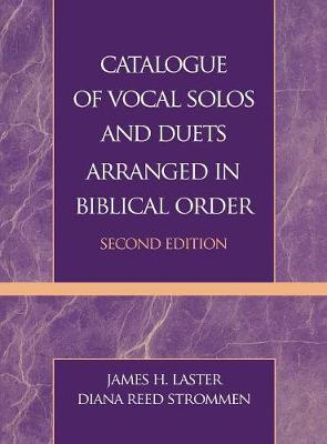 Catalogue of Vocal Solos and Duets Arranged in Biblical Order (Hardback)