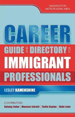 Career Guide and Directory for Immigrant Professionals: Washington Metropolitan Area (Paperback)