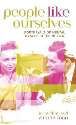 People Like Ourselves: Portrayals of Mental Illness in the Movies - Studies in Film Genres 3 (Hardback)