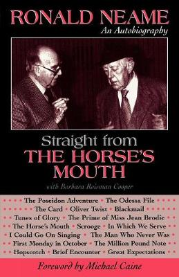 Straight from the Horse's Mouth: Ronald Neame, an Autobiography - The Scarecrow Filmmakers Series 98 (Paperback)