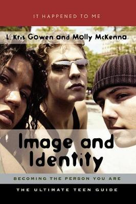 Image and Identity: Becoming the Person You Are - It Happened to Me 12 (Hardback)