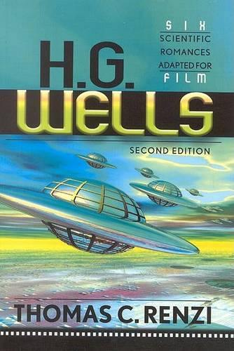 H.G. Wells: Six Scientific Romances Adapted for Film (Paperback)