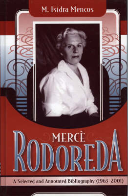 Merce Rodoreda: A Selected and Annotated Bibliography (1963-2001) (Hardback)