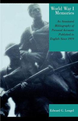 World War I Memories: An Annotated Bibliography of Personal Accounts Published in English Since 1919 (Paperback)