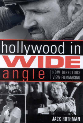 Hollywood in Wide Angle: How Directors View Filmmaking - The Scarecrow Filmmakers Series 115 (Paperback)