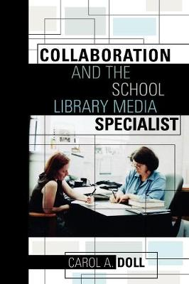 Collaboration and the School Library Media Specialist (Paperback)