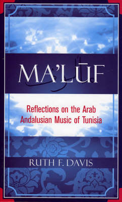 Ma'luf: Reflections on the Arab Andalusian Music of Tunisia (Hardback)
