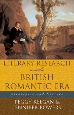 Literary Research and the British Romantic Era: Strategies and Sources - Literary Research: Strategies and Sources 1 (Paperback)