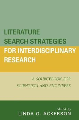Literature Search Strategies for Interdisciplinary Research: A Sourcebook For Scientists and Engineers (Paperback)
