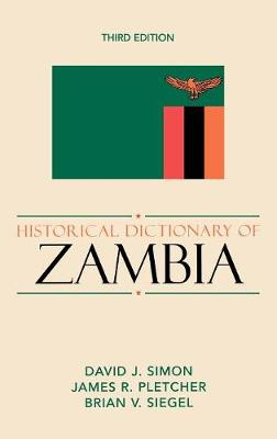 Historical Dictionary of Zambia - Historical Dictionaries of Africa 106 (Hardback)
