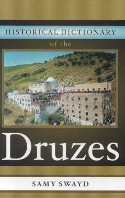 Historical Dictionary of the Druzes - Historical Dictionaries of Peoples and Cultures 3 (Hardback)