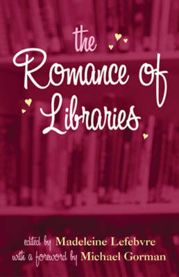 The Romance of Libraries (Paperback)
