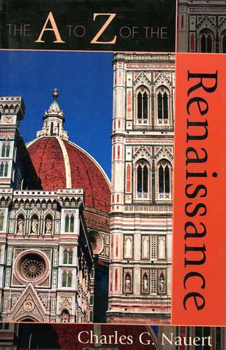 The A to Z of the Renaissance - The A to Z Guide Series 14 (Paperback)