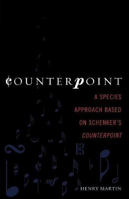 Counterpoint: A Species Approach Based on Schenker's Counterpoint (Paperback)