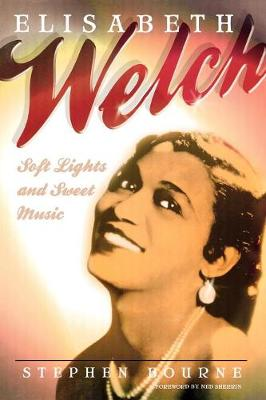 Elisabeth Welch: Soft Lights and Sweet Music - The Scarecrow Filmmakers Series 120 (Paperback)