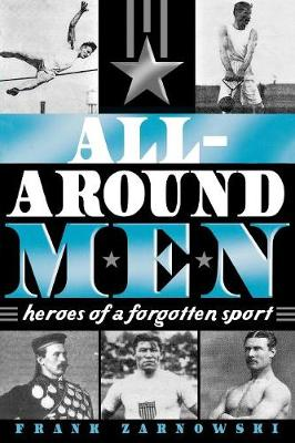 All-Around Men: Heroes of a Forgotten Sport (Paperback)