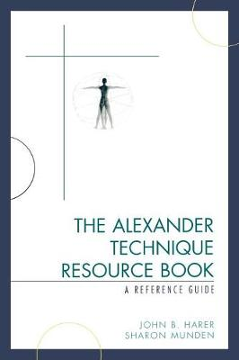 The Alexander Technique Resource Book: A Reference Guide (Paperback)
