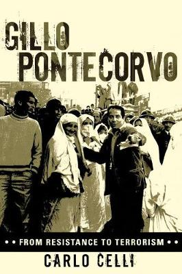 Gillo Pontecorvo: From Resistance to Terrorism (Paperback)