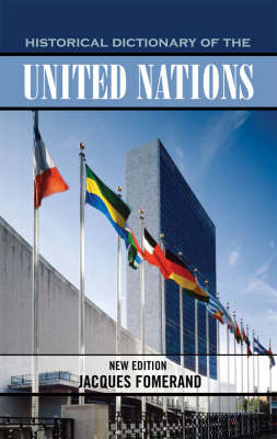 Historical Dictionary of the United Nations - Historical Dictionaries of International Organizations 25 (Hardback)