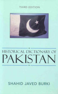 Historical Dictionary of Pakistan - Historical Dictionaries of Asia, Oceania and the Middle East 61 (Hardback)