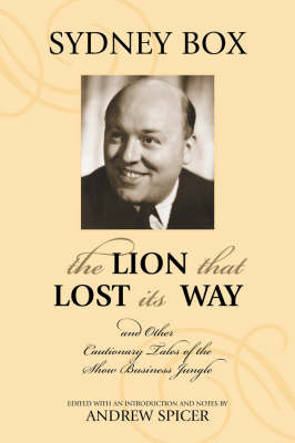 The Lion That Lost Its Way: And Other Cautionary Tales of the Show Business Jungle - The Scarecrow Filmmakers Series 122 (Paperback)