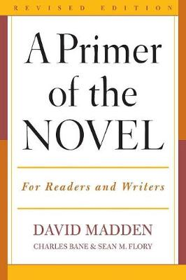 A Primer of the Novel: For Readers and Writers (Paperback)