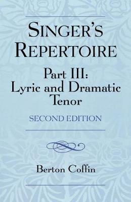 The Singer's Repertoire, Part III: Lyric and Dramatic Tenor (Paperback)