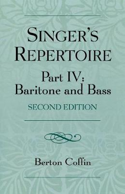 The Singer's Repertoire, Part IV: Baritone and Bass (Paperback)