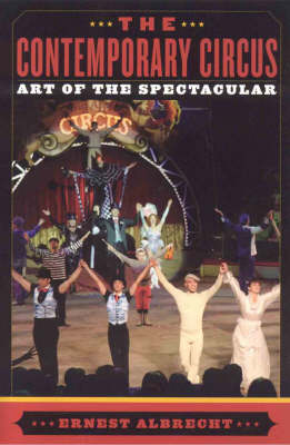 The Contemporary Circus: Art of the Spectacular (Paperback)