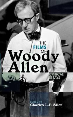 The Films of Woody Allen: Critical Essays (Hardback)