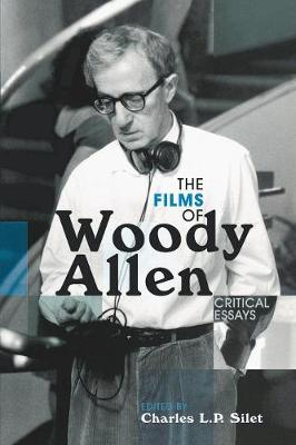 The Films of Woody Allen: Critical Essays (Paperback)
